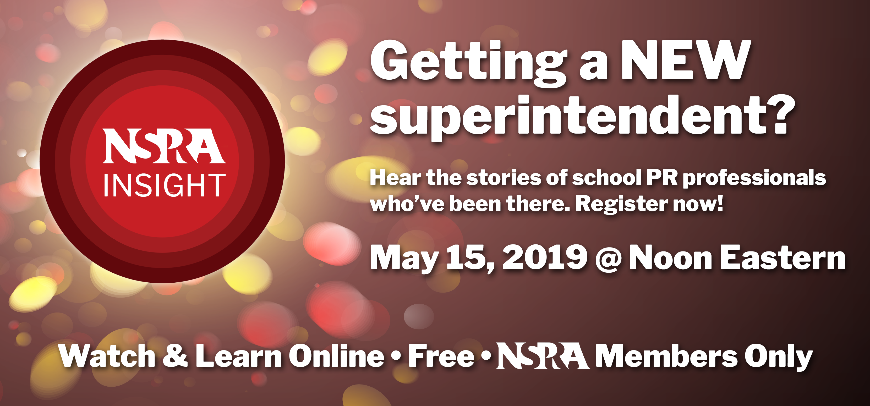 NSPRA Insight graphic with text: Getting a new superintendent? Hear stories from school PR pros who've been there 5/15.